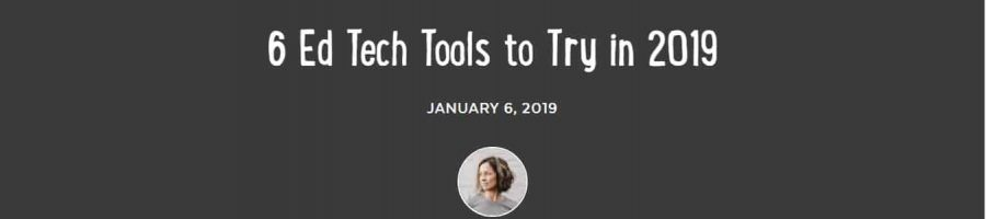 ClassroomQ Featured in 6 Ed Tech Tools to Try in 2019